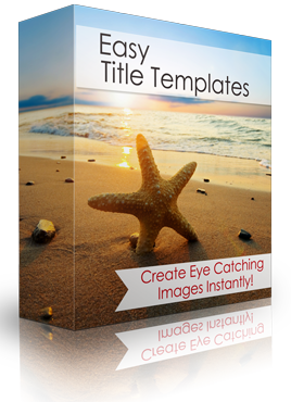 Create eye catching images instantly with Easy Titles Templates. Perfect for Facebook posters, Pinterest images and all of your social media marketing!